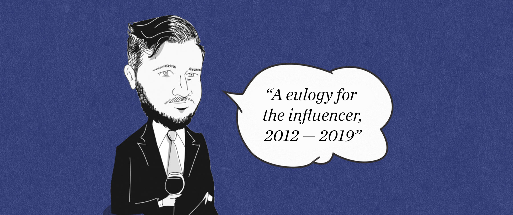 The Blind Spot: A eulogy for the influencer | Gentleman's Journal